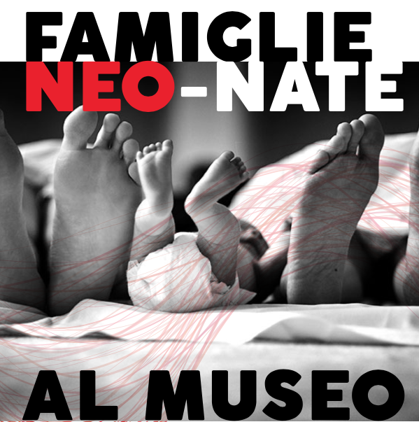 FAMIGLIE NEO-NATE al MUSEO